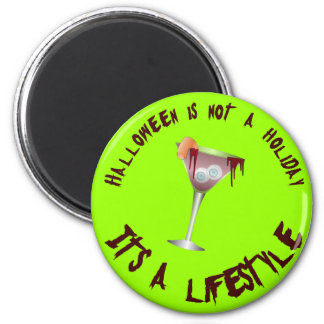 Halloween is a Lifestyle Button 2 Inch Round Magnet