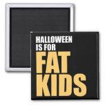 Halloween is for Fat Kids Fridge Magnets