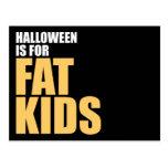 Halloween is for Fat Kids Postcard