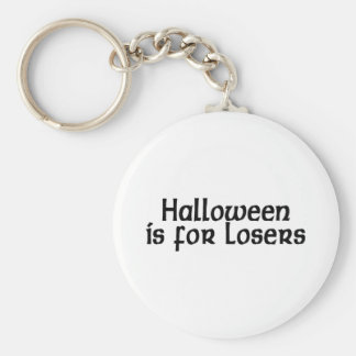 Halloween Is For Losers Keychains
