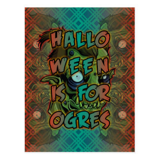 Halloween is for Ogres Postcard