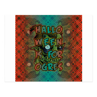 Halloween is for Ogres Postcard