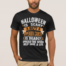 Halloween is scary but Appendix cancer is deadly T-Shirt