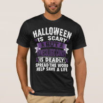 Halloween is scary but Gynecologic is deadly T-Shirt