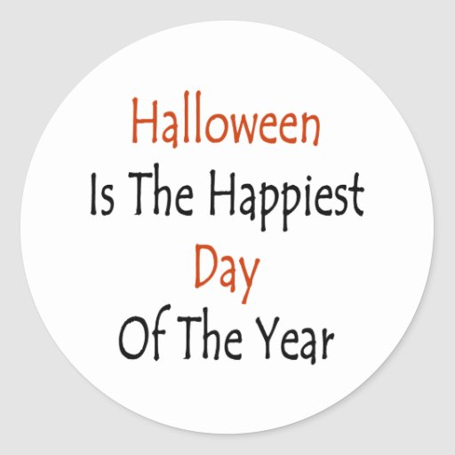 Halloween Is The Happiest Day Of The Year Classic Round Sticker