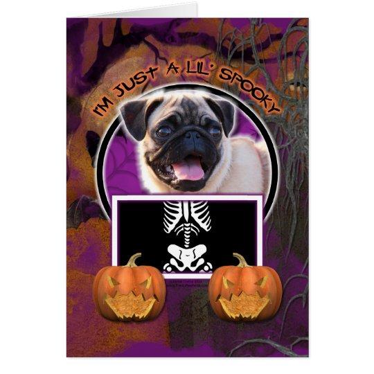 Halloween - Just a Lil Spooky - Pug Card