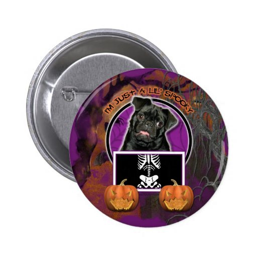 Halloween - Just a Lil Spooky - Pug - Ruffy Button