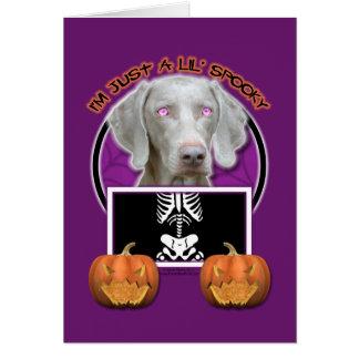 Halloween - Just a Lil Spooky - Weimaraner Card