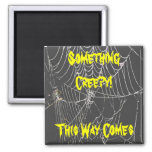 HALLOWEEN MAGNET Something Creepy! This Way Comes