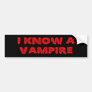 Halloween phrase I know a vampire Bumper Sticker