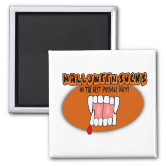 Halloween Sucks In The Best Possible Way! 2 Inch Square Magnet