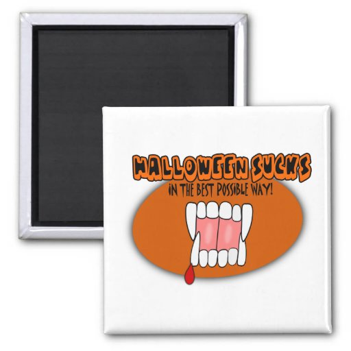 Halloween Sucks In The Best Possible Way! Fridge Magnets