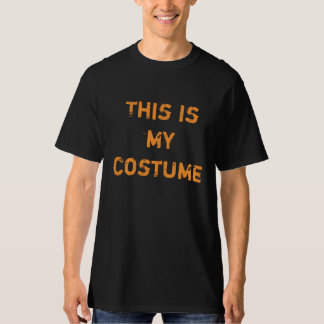 "Halloween themed: ""This is my costume"" tshirt"