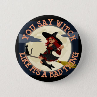 Halloween Witch Humor BUTTON