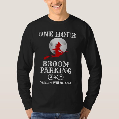 Halloween Witch One Hour Broom Parking Long Sleeve T-Shirt