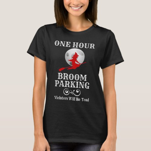 Halloween Witch One Hour Broom Parking Basic T-Shirt