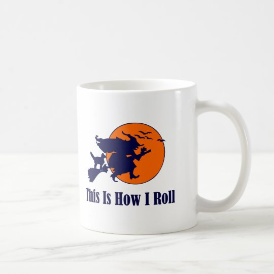 Halloween Witch - This is How I Roll Coffee Mug