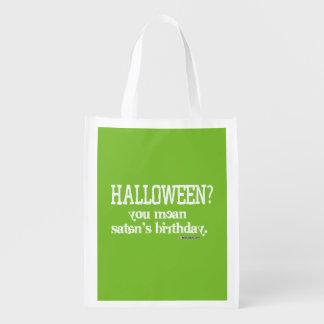 Halloween - You mean Satan's Birthday? Grocery Bag