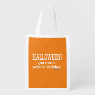 Halloween - You mean Satan's Birthday? Grocery Bags