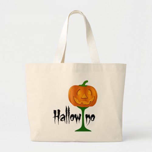 Hallowino Pumpkin Wine Glass Halloween Large Tote Bag