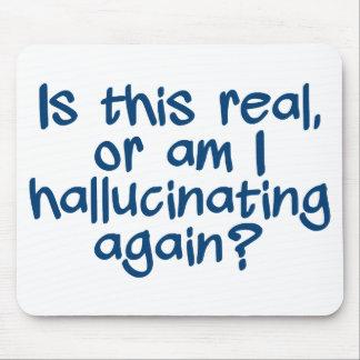 HALLUCINATING mousepad
