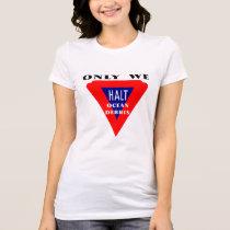 Halt Ocean Debris Ladies Shirt