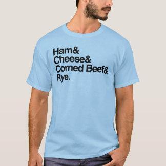 Ham & Cheese & Corned Beef & Rye T-Shirt