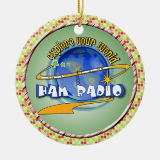 HAM RADIO - EXPLORE YOUR WORLD CERAMIC ORNAMENT