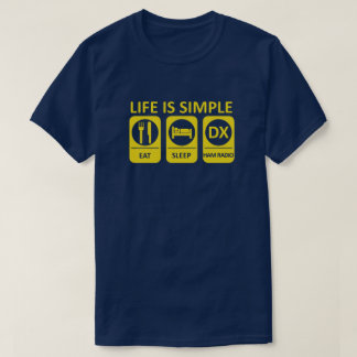 Ham Radio - Life Is Simple T-Shirt