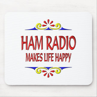Ham Radio Makes Life Happy Mouse Pads