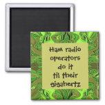 Ham radio operators do it humor fridge magnet