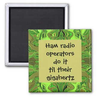 Ham radio operators do it humor magnet