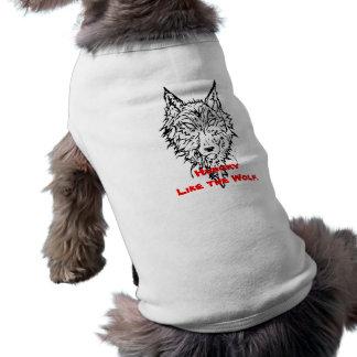 Hambriento como el lobo camiseta de perro