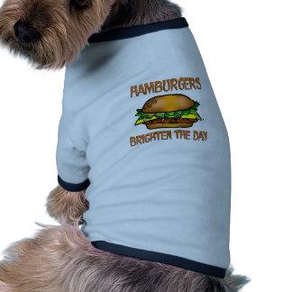 Hamburgers Brighten the Day Pet T Shirt