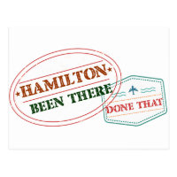 Hamilton Been there done that Postcard