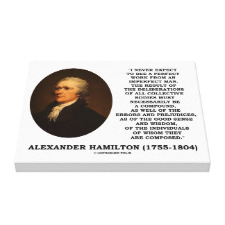 Hamilton Never Expect Perfect Work Imperfect Man Canvas Print