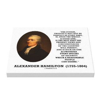 Hamilton System Not Be Perfect A Good One Quote Canvas Print