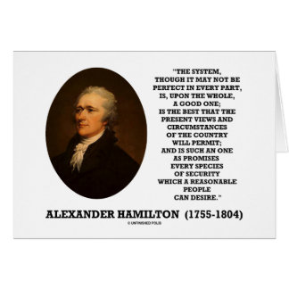 Hamilton System Not Be Perfect A Good One Quote Card