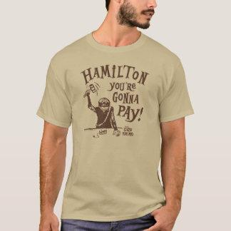 """Hamilton, You're Gonna Pay!"" Shirt"