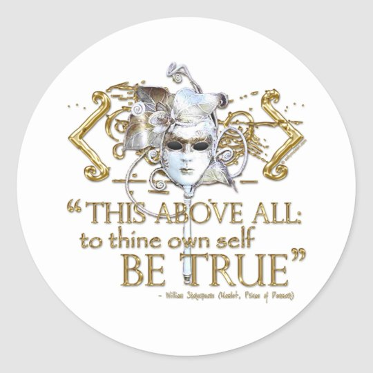 "Hamlet ""own self be true"" Quote (Gold Version) Classic Round Sticker"