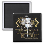 "Hamlet ""own self be true"" Quote (Gold Version) Magnet"