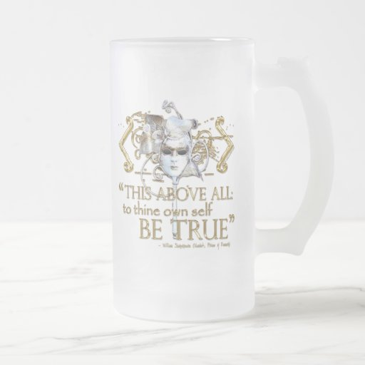 """Hamlet """"own self be true"""" Quote (Gold Version) 16 Oz Frosted Glass Beer Mug"""