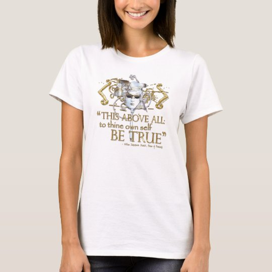 """Hamlet """"own self be true"""" Quote (Gold Version) T-Shirt"""