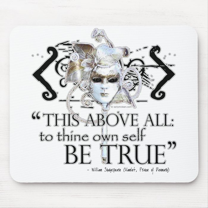 "Hamlet ""... own self be true ..."" Quote Mouse Pad"