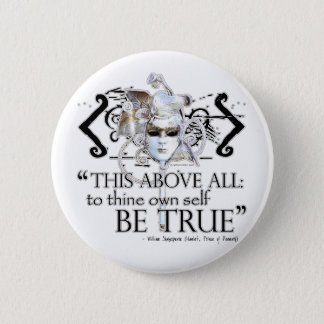"Hamlet ""... own self be true ..."" Quote Pinback Button"
