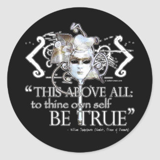 "Hamlet ""... own self be true ..."" Quote Classic Round Sticker"
