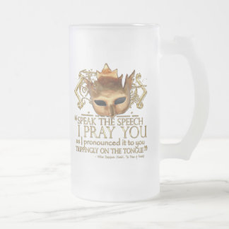 """Hamlet """"speak the speech ..."""" Quote (Gold Version) Frosted Glass Beer Mug"""