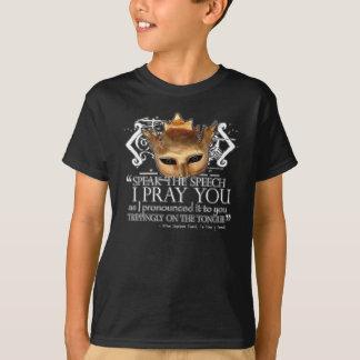 """Hamlet """"Speak the speech ..."""" T-Shirt"""