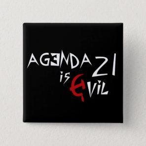 Hammer Sickle Agenda 21 is Evil Pinback Button