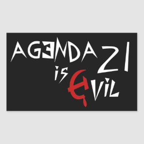 Hammer Sickle Agenda 21 is Evil Rectangular Sticker